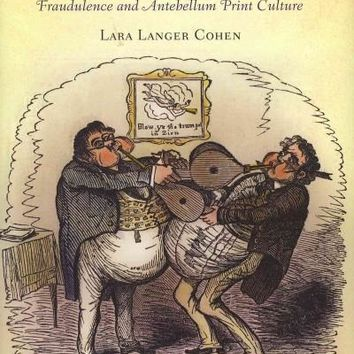 The Fabrication of American Literature: Fraudulence and Antebellum Print Culture (Material Texts)