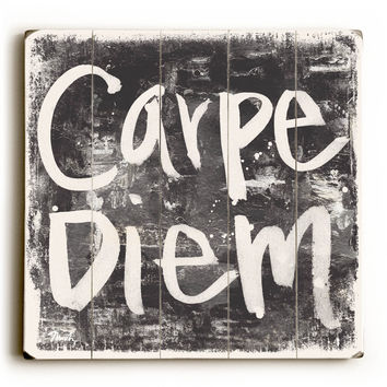 Carpe Diem by Artist Misty Diller Wood Sign