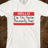 DOCTOR WHO HELLO I'M THE DOCTOR BASICALLY RUN