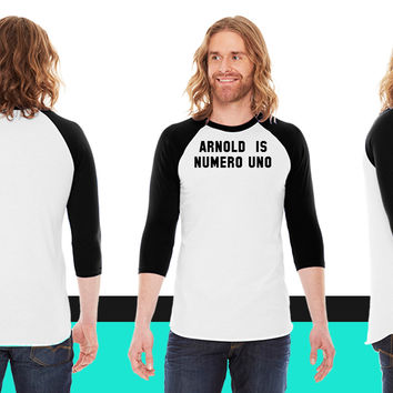 arnold is numero uno American Apparel Unisex 3/4 Sleeve T-Shirt