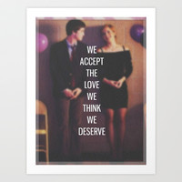 "The Perks of Being a Wallflower - ""We Accept The Love We Think We Deserve"" Art Print by amy."