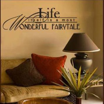 Life Itself is a Most Wonderful Fairytale   by decorexpressions