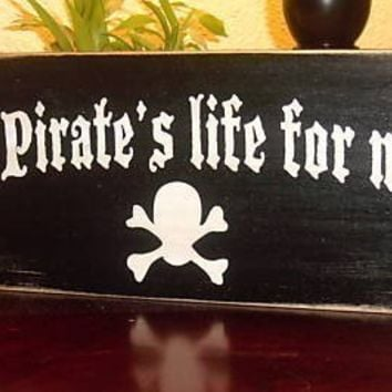 A Pirates Life for Me Wood Sign Wall hanging Tiki Bar Pirate Decor