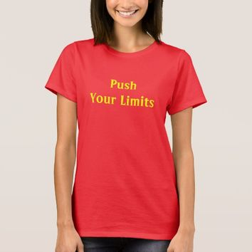 Push Your Limits Slogan T-Shirt