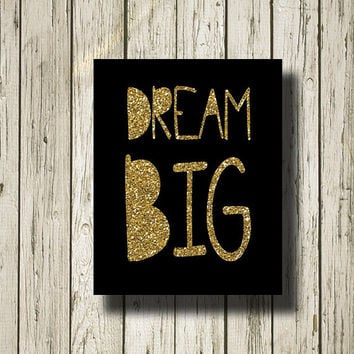 Dream Big Gold Glitter Black Printable Instant Download Print Poster Wall Art Home Decor G0176bgg