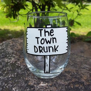 The Town Drunk hand-painted stemless wine glass