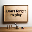 DON'T FORGET - wooden poster