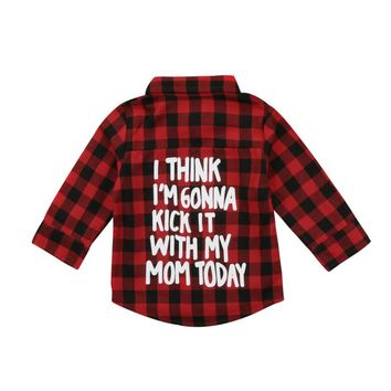 I Think I'm Gonna Kick It With My Mom Today Baby Kid Child Toddler Plaid Shirt