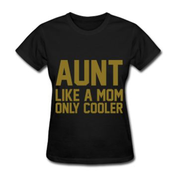 METALLIC GOLD PRINT! Aunt Like A Mom Only Cooler, Women's T-Shirt