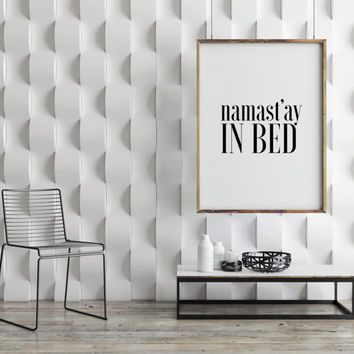 "NAMASTAY IN BED"" Printable Art,Good Morning Poster,Relax Print,Home Decor,Bedroom Decor,Apartment Decor,Modern Decor,Room Decor,Typography"