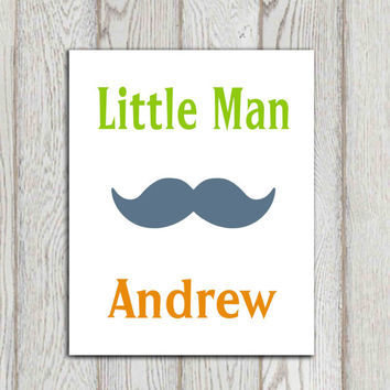 Personalized Name wall decor print Custom name print Custom name art Mustache Little man quote Little boys bedroom art Digital boys quote