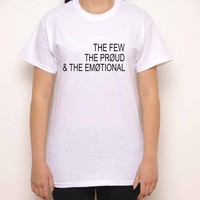 The Few The Proud & The Emotional White Crewneck T-Shirt