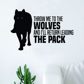 Throw Me to the Wolves V2 Quote Fitness Health Decal Sticker Wall Vinyl Art Wall Bedroom Room Decor Wolf Motivation Inspirational Gym Beast Animals