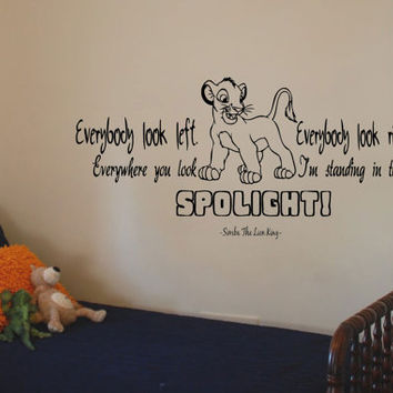 Everybody Look Left, Everybody Look Right, Everywhere You Look I'm Standing In The Spot Light Simba Lion King Vinyl Wall Art Decal