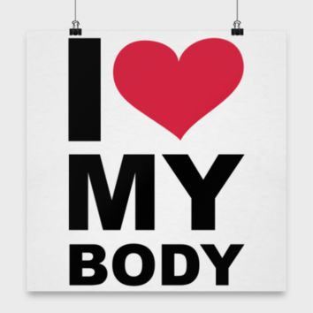 Fitness Motivation Poster - I Heart My Body