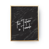The Future Is Female Print, Typography Print, Woman Poster, Black Background, Fashion Chic Print, Female Quote Poster, Motivational Print