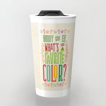 Christmas, Tumbler, Buddy the Elf, What's Your Favorite Color, Coffee Travel Mugs, Favorite Color, Travel Coffee Mugs, Cool Coffee Mugs, Elf