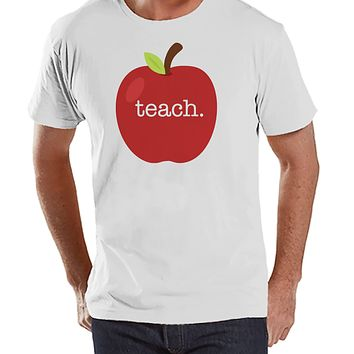Funny Teacher Shirts - Red Apple Teach Shirt - Teacher Gift - Teacher Appreciation Gift - Gift for Teacher - Men's White T-shirt