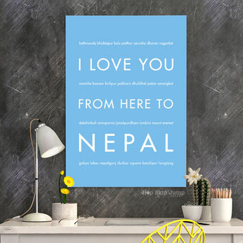 Nepal Art Print, Home Decor, Travel Gift, Nepal Poster, I Love You From Here To NEPAL, Shown in Light Blue