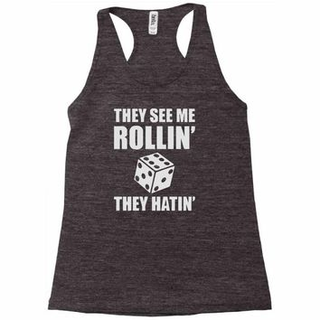 they see me rollin they hatin Racerback Tank