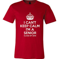 I Can't Keep Calm I'm A Senior Class of 2014 Printed T Shirt Great Boys Girls Graphic Tee Pick Your School Colors