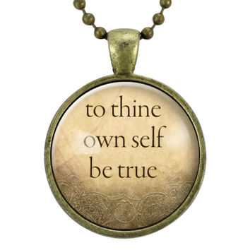 To Thine Own Self Be True Necklace, Inspirational Quote Pendant, Motivational Jewelry