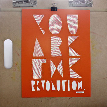 You are the Revolution typography print by JeffMacArt - Free US shipping!