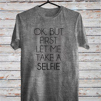 Ok, but First Let Me Take a Selfie- Premium T-shirt Beyonce Womans chanel coco made me do it