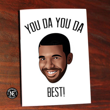You Da You Da Best! - Drake Lyric Inspired Greetings Card - Good Job Congratulations Card 5 X 7 Inches