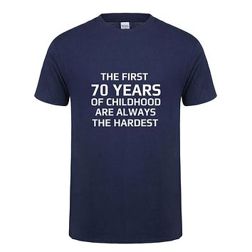 Summer Men The First 70 Years of Childhood Hardest T shirt Men Clothing Tops