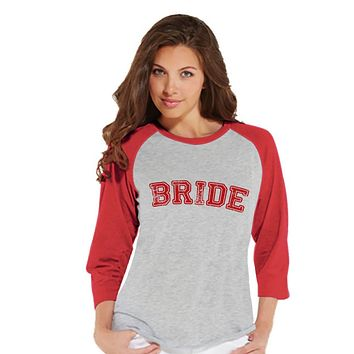 Bride Baseball Shirts - Bride Shirt - Wedding T-shirt - Bride To Be Red Raglan Tee - Bachelorette Top - Bridal Party - Final Fling