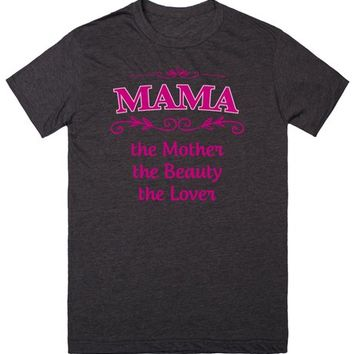MAMA The Mother The Beauty The Lover