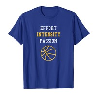 Effort Intensity Passion Basketball Quote T-Shirt