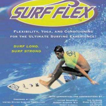 Surf Flex: Flexibility, Yoga, and Conditioning for the Ultimate Surfing Experience (Sports Flex): Surf Flex