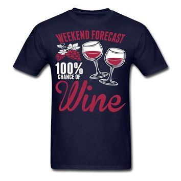 Weekend Forecast 100% Chance Of Wine - Drinking T-shirt