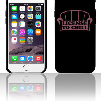 Lizense To Chill 5 5s 6 6plus phone cases