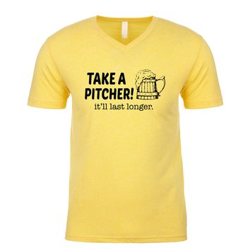 Take A Pitcher It'll Last Longer Men's V Neck