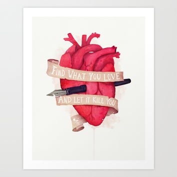 Find What You Love Art Print by MidnightCoffee