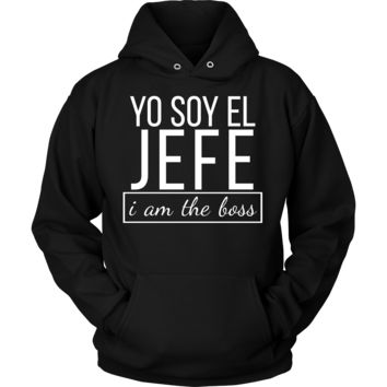 Spanish I am The Boss, Yo Soy El Jefe Funny Bosses Hoodie