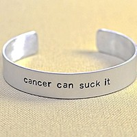 aluminum bracelet with cancer can suck it
