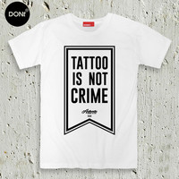 Tattoo is not crime ,Minimal T-shirt ,Tattoo T-shirt,Quote Tshirt,Slogan Tshirt,Typography tees,Teen Tshirt,friend gift,tumblr,rock tshirt,