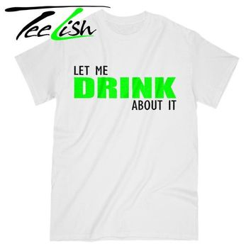 Let me drink shirt