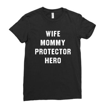 Wife Mommy Protector Hero Ladies Fitted T-Shirt