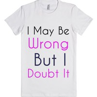 I may be wrong but i doubt it-Female White T-Shirt