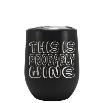 This is Probably Wine on Black Matte Stemless Wine Cup Tumbler