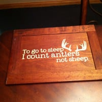 to go to sleep i count antlers not sheep Wooden Wall Art Sign