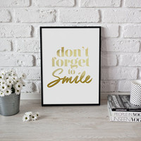 Dont't Forget to Smile, Real Gold Foil Print, Inspirational Quote, Typography Poster, Love Print, Home Decor, Gold Wall Art, Smile Poster