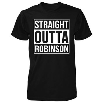 Straight Outta Robinson City. Cool Gift - Unisex Tshirt