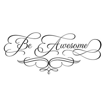 Be Awesome decorative wall decal wall art wall sticker. WW4034