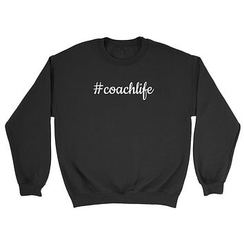 Coach life funny coach trainer gift cheer cheerleader coach Crewneck Sweatshirt